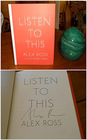 Listen To This (Signed First Edition): Alex Ross