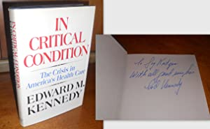 In Critical Condition: The Crisis in America's: Kennedy, Edward M.