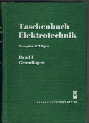 Taschenbuch Elektrotechnik Band 1 Grundlagen: Philippow, E.