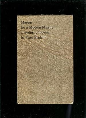 Masque for a Modern Minstrel: Bladen, Peter