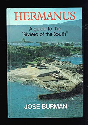 Hermanus. A Guide to the Riviera of: Burman, Jose