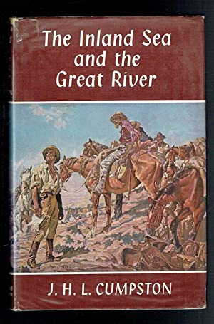 The Inland Sea and the Great River.: Cumpston, J H