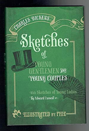 Sketches of Young Gentlemen and Young Couples: Dickens, Charles