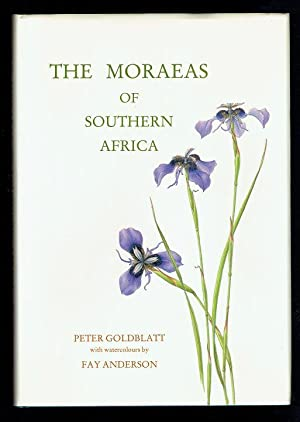 The Moraeas of Southern Africa. A Systematic: Goldblatt, Peter