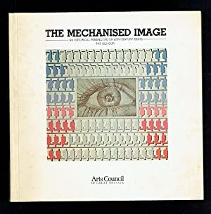 The Mechanised Image. An Historical Perspective On: Gilmour, Pat