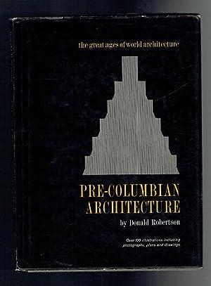 Pre-Columbian Architecture: Robertson, Donald