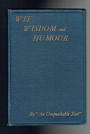 Wit, Wisdom and Humour: An Unspeakable Scot,