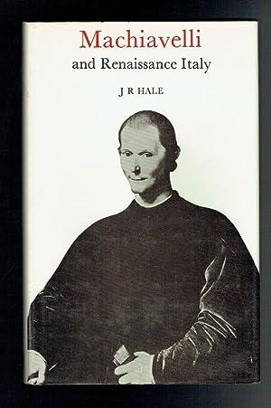 Machiavelli and Renaissance Italy: Hale, J R