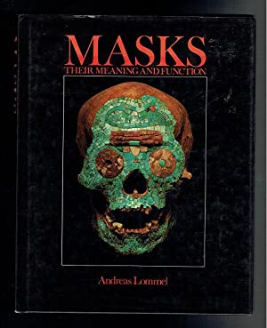 Masks. Their Meaning and Function: Lommel, Andreas