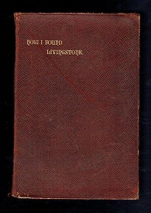 How I Found Livinstone: Stanley, Henry M