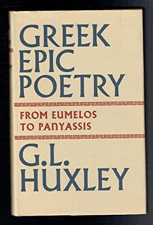 Greek Epic Poetry From Eumelos To Panyassis: Huxley, G L