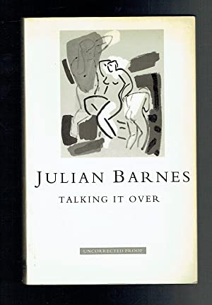 Talking It Over, Uncorrected Proof Copy: Barnes, Julian
