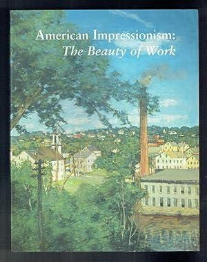 American Impressionism. The Beauty of Work: Larkin, Susan G