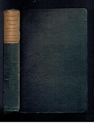 Household Stories frfom the Collection of the: Bros Grimm, Walter