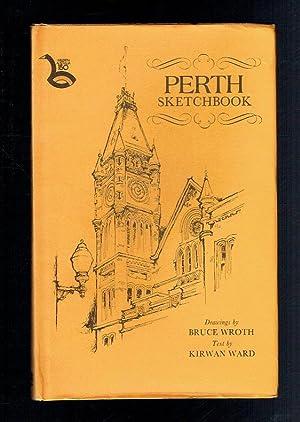 Perth Sketchbook: Ward, Kirwan; Bruce