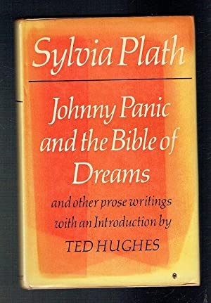 Johnny Panic And The Bible Of Dreams: Plath, Sylvia