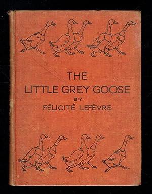 The Little Grey Goose: Smith-Masters, Margaret; Lefevre,