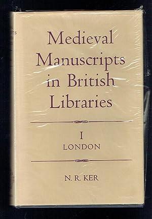 Medieval Manuscripts in British Libraries I London: Ker, N R