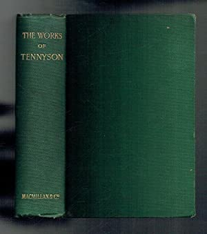 The Works of Alfred Lord Tennyson Poet: Tennyson, Alfred