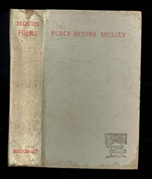 Poems Selected from Percy Bysshe Shelley: Shelley, P B