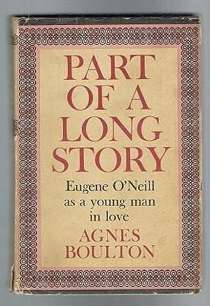 Part of a Long Story. Eugene O'Neill: Boulton, Agnes