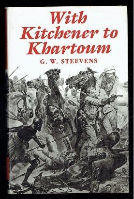 With Kitchener to Khartoum: Steevens, G.W.