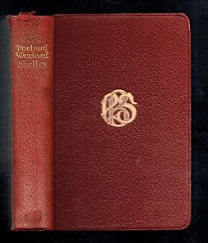 The Poetical Works of Percy Bysshe Shelley: Shelley, P B;