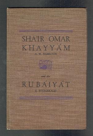Sha'ir Omar Khayyam. The Rubaiyat. Inscribed by A W Hamilton: Hamilton, A W; Fitzgerald, E