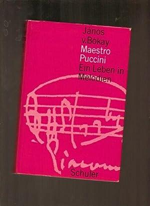 Maestro Puccini. Ein Leben in Melodien: Bokay, Janos von