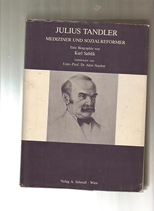 Julius Tandler: Mediziner und Sozialreformer. Eine Biographie: Sablik, Karl