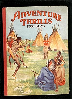 Adventure Thrills for Boys: Juvenile Productions,