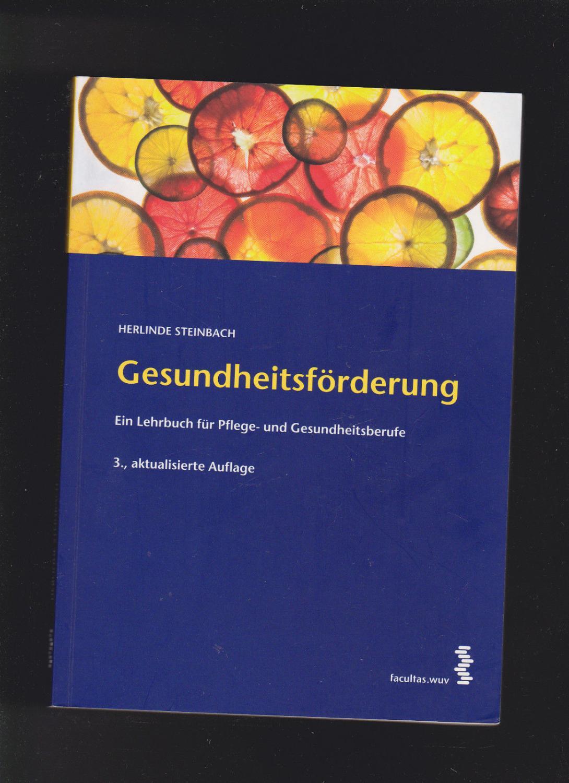 Herlinde Steinbach, Gesundheitsförderung - Ein Lehrbuch für Pflege . (2011) - Steinbach, Herlinde