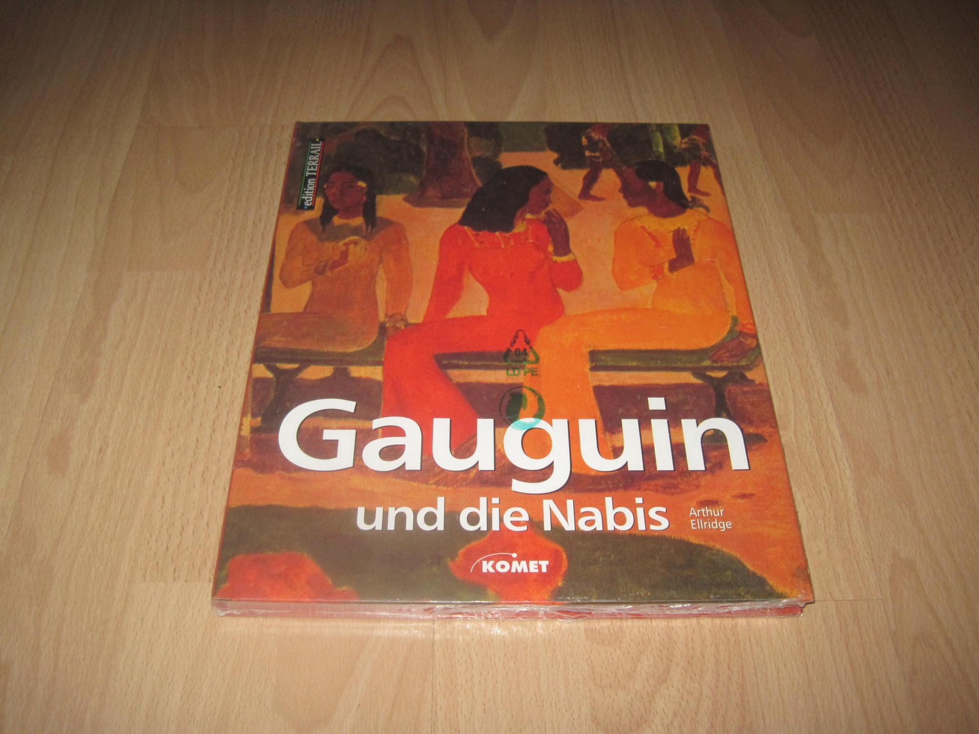 Arthur Ellridge, Paul Gauguin und die Nabis: Ellridge, Arthur (Verfasser)