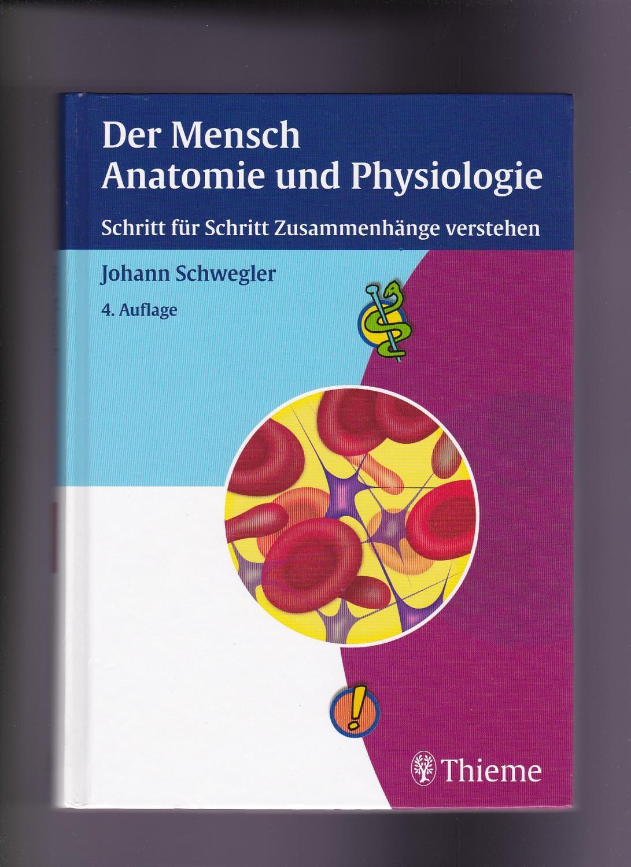 mensch anatomie physiologie von johann schwegler - ZVAB