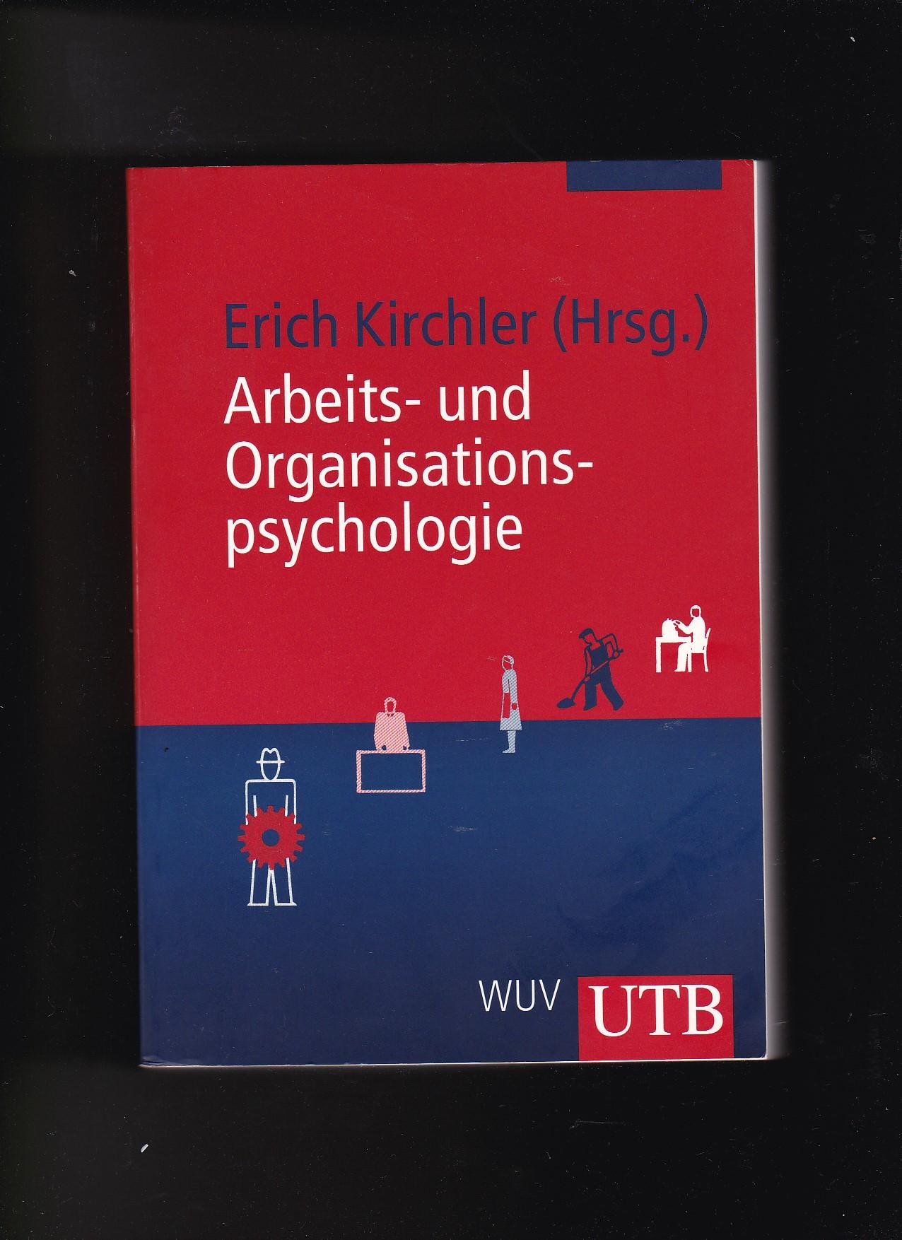 Erich Kirchler, Arbeits- und Organisationspsychologie - Kirchler, Erich (Herausgeber)