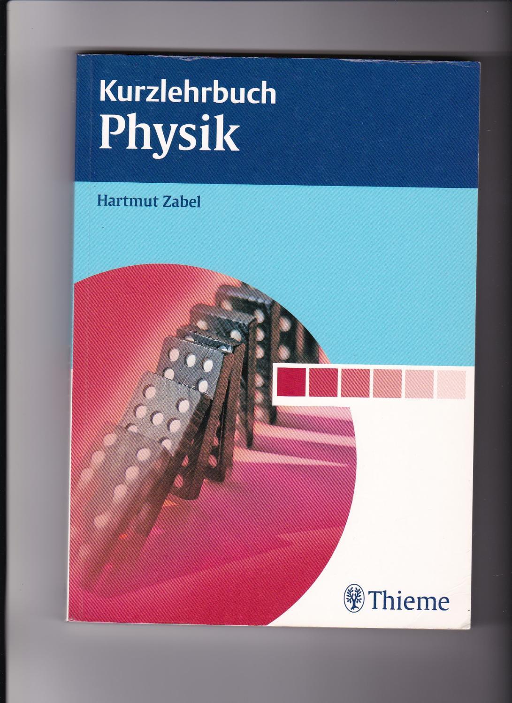 Hartmut Zabel, Kurzlehrbuch Physik - Zabel, Hartmut (Verfasser)
