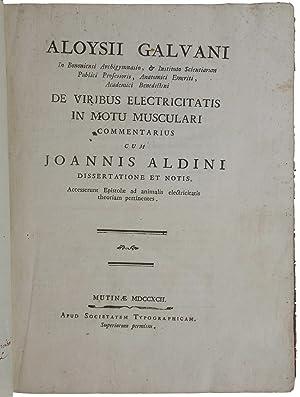 De viribus electricitatis in motu musculari commentarius: GALVANI, Luigi.