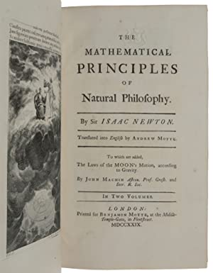 The Mathematical Principles of Natural Philosophy. Translated. by Andrew Motte. To which are adde...
