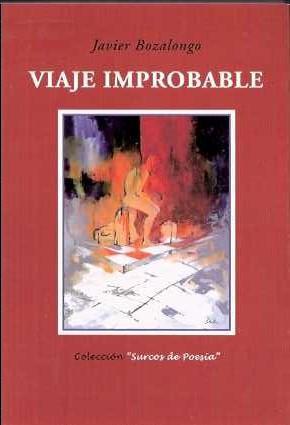 Viaje improbable - Bozalongo, Javier