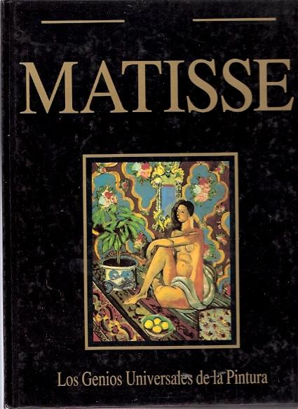 Los Genios Universales de la Pintura: Matisse - VV. AA.