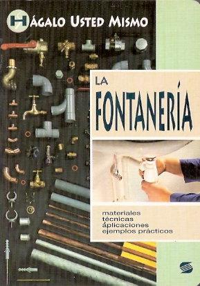 La Fontanería. Materiales, técnicas, aplicaciones y ejemplos prácticos.: ...