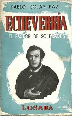 Echeverría. El pastor de soledades: Rojas Paz, Pablo