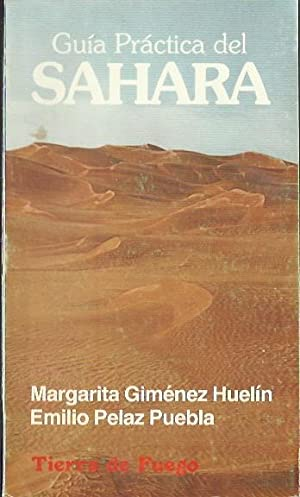 Guía práctica del Sahara.: Giménez Huelín, Margarita y Pelaz Puebla, Emilio