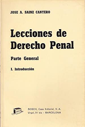 Lecciones de Derecho penal. Parte general I.: Sainz Cantero, José