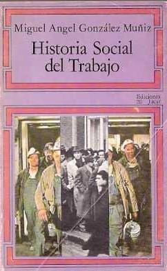 Historia social del Trabajo: González Muñiz, Miguel