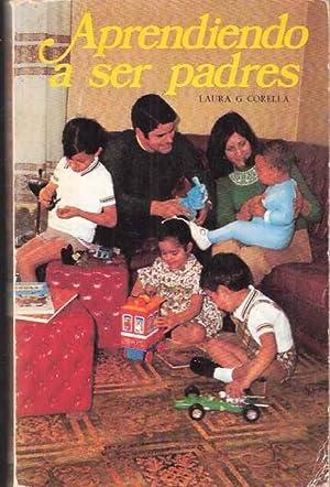 Aprendiendo a ser padres: Corella, Laura G.