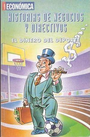 Historias de Negocios y Directivos. El dinero: VV. AA.