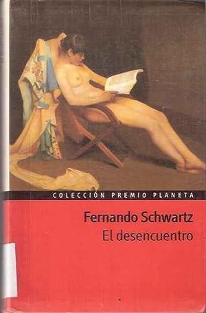 El desencuentro: Schwartz, Fernando