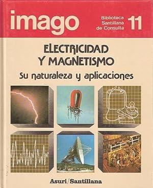 Electricidad y Magnetismo. Su naturaleza y aplicaciones: Gil Diez, José María