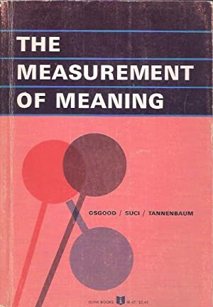 The measurement of meaning: Osgood, Charles E,